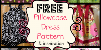 Pillowcase Dresses – Inspirations and Patterns