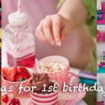 15 cute ideas for 1st birthday parties