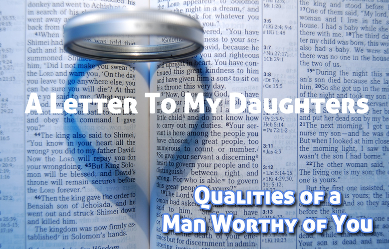 A Letter to My Daughters – A Man Worthy of You