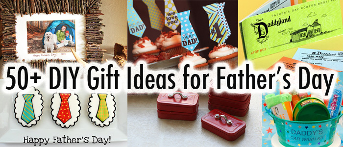 50+ Awesome Homemade Gifts for Father's Day! DIY Idea Gallery