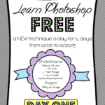 Free Photoshop Class Day One ~ Tools, Brushes and Text