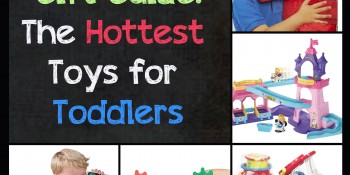 The Hottest Toys for Toddlers – Holiday Season 2013 Gift Guide