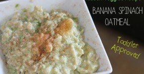 Hidden Veggies: Yummy Banana & Spinach Oatmeal {Toddler Approved}