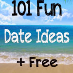 101 Fun Date Ideas and Free Printables