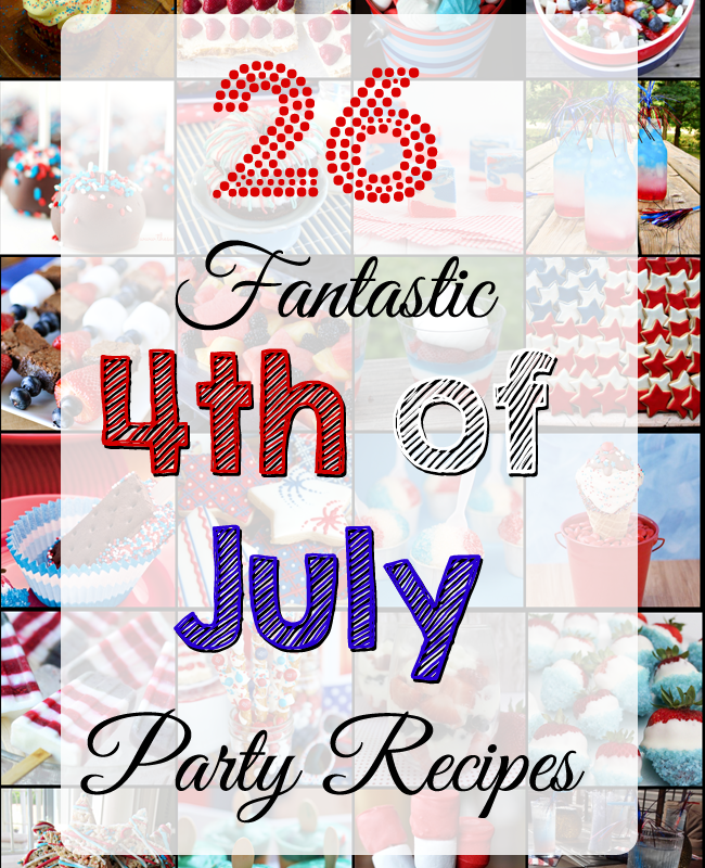 4th of July – 26 Fantastic Party Recipes