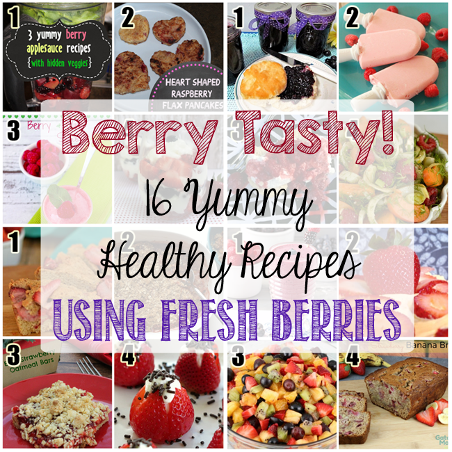 Berry Tasty! 16 Yummy & Healthy Recipes using Fresh Berries